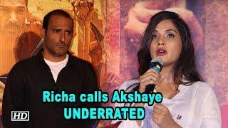 Richa Chadha calls Akshaye Khanna UNDERRATED - IANSINDIA
