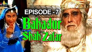 Bahadur Shah Zafar Episode - 7 | Hindi Tv Serials | Sri Balaji Video - SRIBALAJIMOVIES