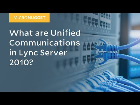 MicroNugget: Microsoft Lync Server 2010 - Understanding Unified Communications (UC)
