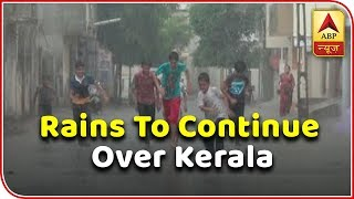 Skymet Report: Rains to continue over Kerala - ABPNEWSTV