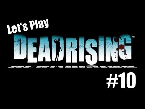 Let's Play Dead Rising Episod: 10 - Fuck The Police!