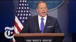 Sean Spicer Resigns: Notable Moments From His Press Briefings | The New York Times - THENEWYORKTIMES