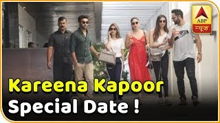 Kareena Kapoor special date ! - ABPNEWSTV