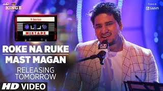 T-Series Mixtape: Roke Na Ruke & Mast Magan Song Teaser | Releasing Tomorrow - TSERIES