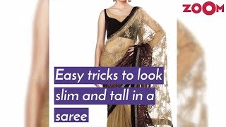 Easy tricks to look slim and tall in a saree | Fashion hacks - ZOOMDEKHO
