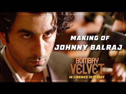 Bombay Velvet - The Making of Johnny Balraj