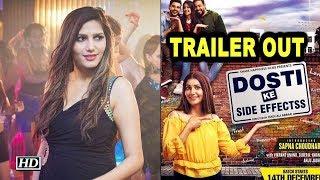 Sapna Choudhary's ''Dosti Ke Side Effects' TRAILER OUT - IANSLIVE