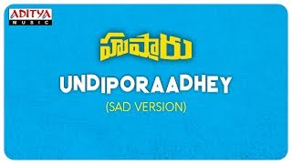 Undiporaadhey Sad Version || Hushaaru Songs || Sree Harsha Konuganti || Sid Sriram || Radhan - ADITYAMUSIC