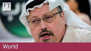 Trump 'not satisfied' with Saudi Arabia's report on Khashoggi's death - FINANCIALTIMESVIDEOS