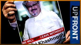 🇸🇦Jamal Khashoggi: The world demands answers - UpFront - ALJAZEERAENGLISH