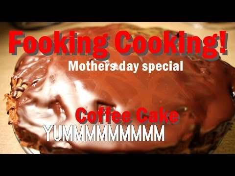 Fooking Cooking: Mothers day special | Coffee Cake
