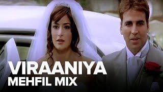 Viraaniya (Mehfil Mix) | Full Audio Song | Namastey London | Akshay Kumar, Katrina Kaif - EROSENTERTAINMENT