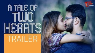 A TALE OF TWO HEARTS | Telugu Short Film Trailer 2019 | by Murali Krishna Thumma | TeluguOne - TELUGUONE