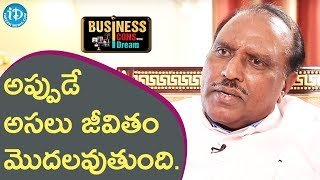 Life Begins After Retirement - GBK Rao || Business Icons With iDream - IDREAMMOVIES