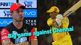 IPL 2018 | Really big game against Chennai, says AB De Villiers - IANSINDIA