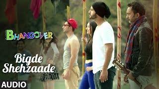 Bigde Shehzaade Full Audio Song | Journey Of Bhangover | Siddhant Madhav - TSERIES