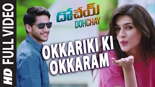 Okkariki Ki Okkaram  video Song || Dohchay || Naga Chaitanya, Kritisanon - LAHARIMUSIC