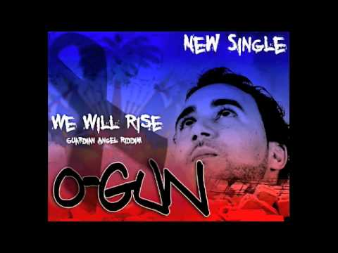 O-GuN - We Will Rise (Guardian Angel Riddim)