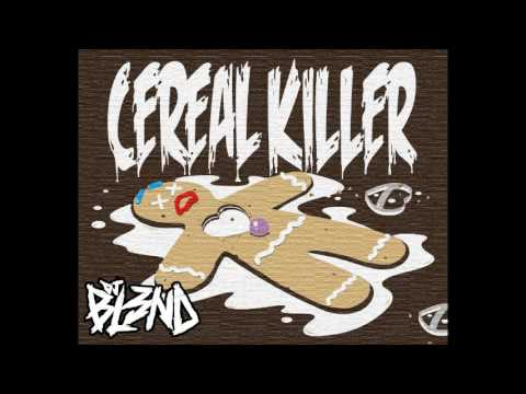 DJ BL3ND Cereal Killer (Original mix)[Full Vercion]