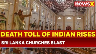 Sri Lanka Churches Serial Bomb Blast: Death Toll of Indian Rises to 10 in Colombo church blasts - NEWSXLIVE