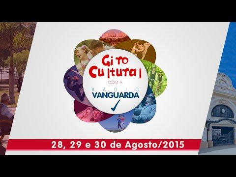 Giro Cultural com a Vanguarda 28, 29 e 30 de Agosto 2015