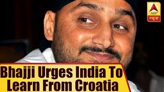 Harbhajan Singh urges India to learn from Croatia, raises question on country's communal c - ABPNEWSTV