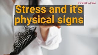 7 physical signs & symptoms you are suffering from too much stress - ZOOMDEKHO
