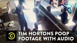 Tim Hortons Poop Footage WITH AUDIO - COMEDYCENTRAL