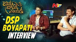 Devi Sri prasad, Boyapati Srinu Exclusive Interview || Jaya Janaki Nayaka || NTV - NTVTELUGUHD