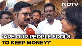 """Are Our People Fools To Keep Money"": TTV Dhinakaran Talks On Cash Haul From Party Office - NDTV"