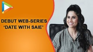 Sai Tamhankar Interview for her Debut Web Series 'Date with Saie' - HUNGAMA