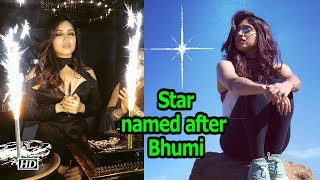 What! A 'Star' named after Bhumi Pednekar - IANSINDIA