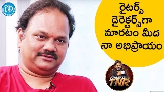V N Aditya Opinion About Writers Becomes Directors || FranklyWithTNR || Talking Movies With iDream - IDREAMMOVIES