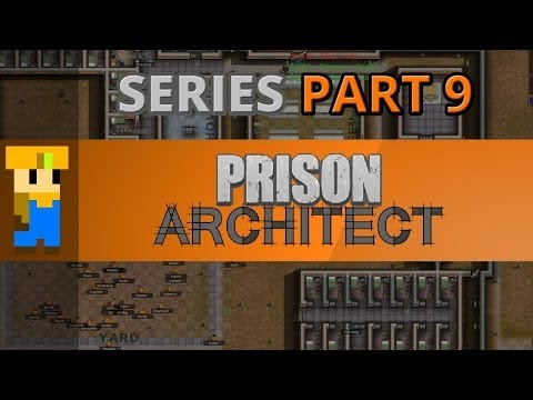 Let's Play: Prison Architect - Part 9 - Going Well!