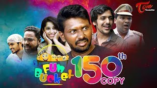 Fun Bucket | 150th Episode | Funny Videos | Telugu Comedy Web Series | By Sai Teja | TeluguOne - TELUGUONE