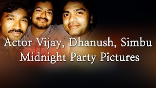 Actor Vijay, Dhanush, Simbu Midnight Party Pictures
