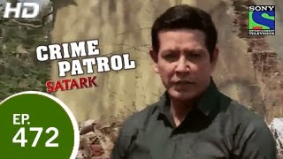 Crime Patrol : Episode 473 - 20th February 2015