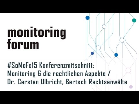 #somofo15 Mitschnitt: Dr. Carsten Ulbricht (Bartsch RAe) - Monitoring & die rechtlichen Aspekte