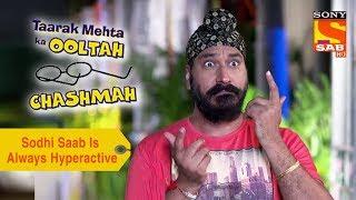 Your Favorite Character | Sodhi Saab Is Always Hyperactive | Taarak Mehta Ka Ooltah Chashmah - SABTV