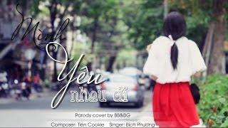 BB&BG : Mình Yêu Nhau Đi [Bựa Version][Official]