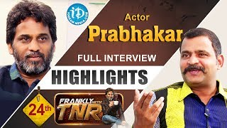 Prabhakar Exclusive Interview Highlights || Frankly With TNR || Talking Movies With iDream - IDREAMMOVIES