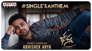 #SinglesAnthem Dance Cover By Abhishek Arya | Bheeshma | Nithiin, Rashmika| Mahati SwaraSagar - ADITYAMUSIC