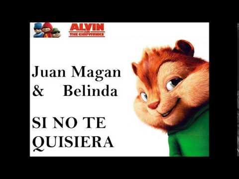 Si no te quisiera - Alvin y Las Ardillas (Juan Magan & Belinda)