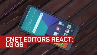 LG G6: CNET editors react - CNETTV
