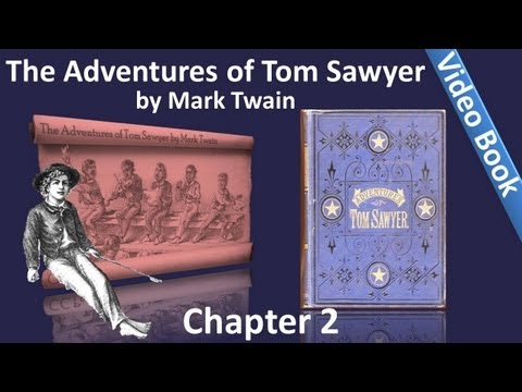 Chapter 2 - The Adventures of Tom Sawyer by Mark Twain
