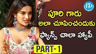 iSmart Shankar Actress Nidhhi Agerwal Exclusive Interview - Part #1 || Talking Movies With iDream - IDREAMMOVIES