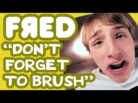 Fred Figglehorn - Don't Forget to Brush - Official Music Video