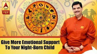 GuruJi With Pawan Sinha: Parenting tips: Give more emotional support to your night-born child - ABPNEWSTV