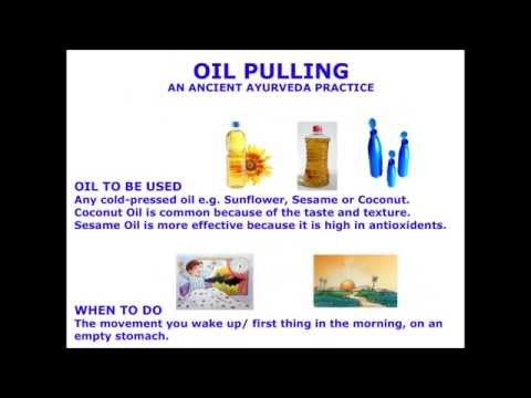 Oil Pulling - An Ancient Ayurveda Practice