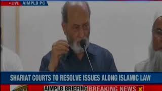 AIMPLB Press Conference: Shariat Courts To Resolve Issues Along Islamic Law - NEWSXLIVE